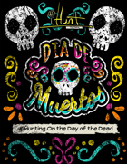 #iHunt: The RPG Zine 12 - Dia De Muertos
