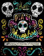 #iHunt: The RPG Zine 12 - Dia De Muertos