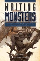 Writing Monsters: How to Craft Believably Terrifying Creatures