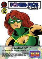 Power Pics Villains 12- Timeshift M&M edition