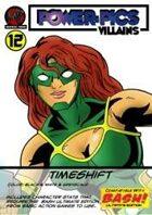 Power Pics Villains 12- Timeshift BASH edition