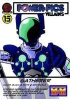 Power Pics Villains 13- Gatherer M&M edition