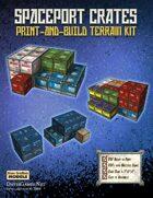 Spaceport Crates Print-and-Build Terrain Kit