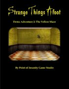 Strange Things Afoot Demo Adventure 2: The Yellow Maze