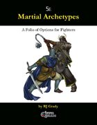 Martial Achetypes, A Folio of Options for Fighters (5E)