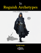 Roguish Archetypes, A Folio of Options for Rogues (5e)