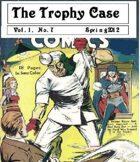The Trophy Case vol. 1, no. 7