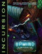 Upwind: Incursion