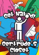 Get Naked! Gertrude's Closet