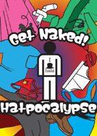 Get Naked! HATPOCALYPSE!