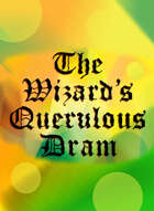 The Wizard's Querulous Dram