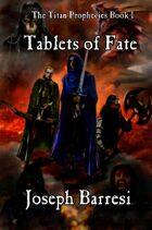 Titan Prophecies Book 1: Tablets of Fate