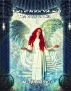 Gods of Arator Volume 1 The Gods of Life