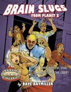 Brain Slugs From Planet X