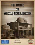 The Battle For Whistle Reach Junction [BUNDLE]