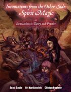 Incantations from the Other Side: Spirit Magic