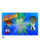 The Mighty Paladin #6