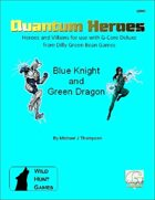 Quantum Heroes: Blue Knight and Green Dragon