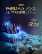 The Perilous Pool of Possibilities