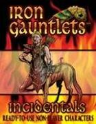 Iron Gauntlets Incidentals