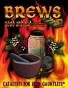 Brews: Good & Bad Vol. 1 (for Iron Gauntlets)
