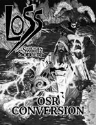 Lair of Swords & Sorcery (LoSS) OSR Conversion
