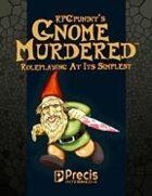 RPGPundit's GnomeMurdered RPG