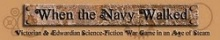 When the Navy Walked