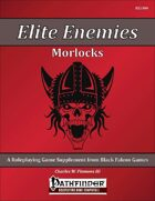 Elite Enemies - Morlocks [PFRPG]