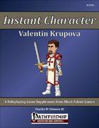 Instant Character - Valentin Krupova [PFRPG]