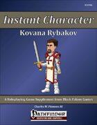 Instant Character - Kovana Rybakov [PFRPG]