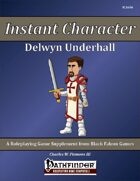 Instant Character - Delwyn Underhall [PFRPG]