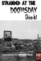 Stranded at the  Doomsday Drive-In!