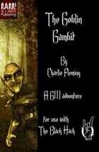 The Goblin Gambit - The Black Hack version
