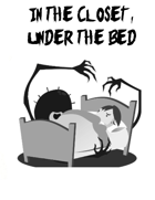 In The Closet, Under The Bed