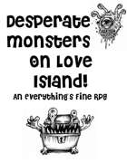 Desperate Monsters On Love Island!