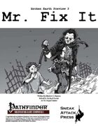 Broken Earth Prevew 4: Mr. Fix It