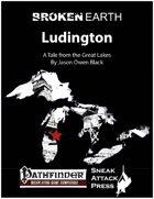 Broken Earth: Ludington (PFRPG)