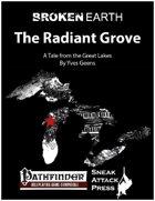 Broken Earth: The Radiant Grove (PFRPG)
