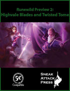 Runewild Preview 2: Highvale Blades and Twisted Tome