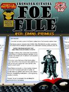 Foe File 01: Omni-Primus
