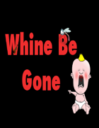 Whine Be Gone