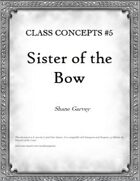Class Concepts #5: Sister of the Bow