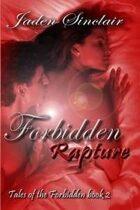Forbidden Rapture (Tales of the Forbidden, Book #2)