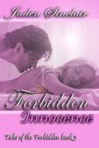 Forbidden Innocence (Tales of the Forbidden, Book #3)