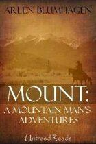 Mount: A Mountain Man's Adventure