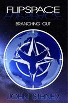 FLIPSPACE: Branching Out (FLIPSPACE, Book Two)