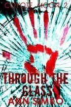 Through the Glass (Coyote Moon, Book #2)