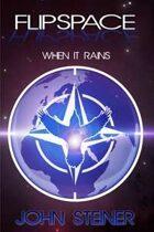 When It Rains (Flipspace, #6)