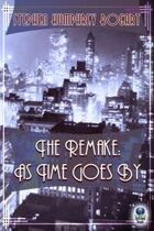 The Remake: As Time Goes By (An R. J. Brooks Mystery, #2)